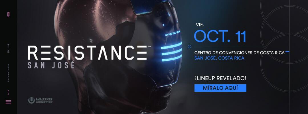 Conoce el Lineup de RESISTANCE San José